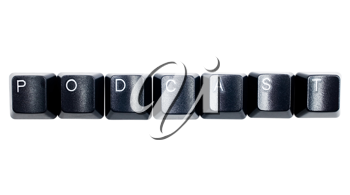 Word podcast made of computer keys isolated over white