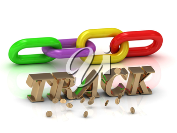 TRACK- inscription of bright letters and color chain on white background