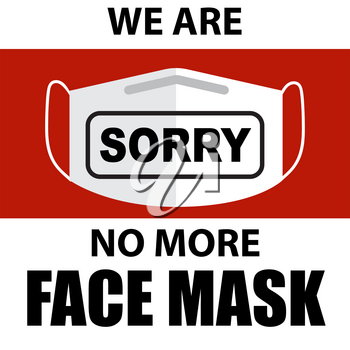 Coronavirus face mask out of stock sign. Warning sign for pharmacies and shops Vector used for web, print, banner, flyer