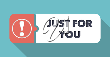 Just for You Button in Flat Design with Long Shadows on Blue Background.