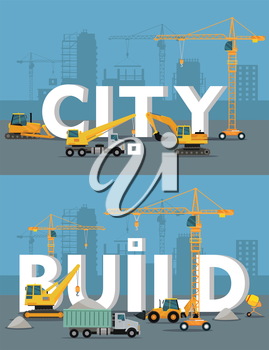 City build vector concepts. Different construction machines on building site mount huge words city and build, silhouette of buildings and cranes on background. For building companies advertising