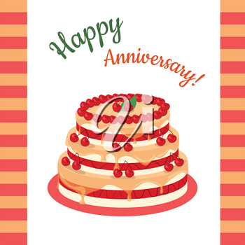 Happy anniversary cherry pie Illustration. Multi level cake in flat style. Flat design. Home baking. Tasty sweet fruit cake, covered glaze, with berry. For bakery, confectionery, cafe ads, menu