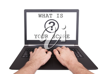 Man working on laptop, what is your score, isolated