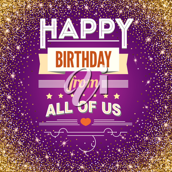 Greeting card with happy birthday on a colored background with glitter and sequins. Text in vintage, retro style with graphic. Creative typography greetings for your loved ones, family and friends