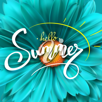Summer poster with handwritten text and symbol of sun. Brush pen lettering against the background of an open flower Bud close-up. Template for touristic events, travel agency actions, top view.