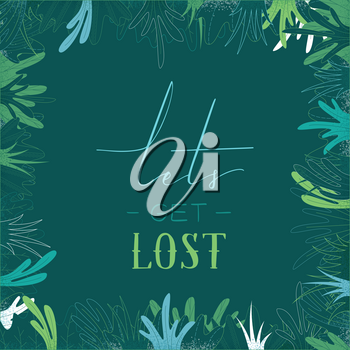 Lets get lost. Leaves and grass on dark green background. There is copy space for your text.