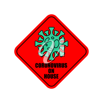 Coronavirus on house sticker Quarantine sign. Virus 2019-nCoV on home. Pandemic. Global epidemic disease. Sign isolation period. Deadly disease of the 21st century