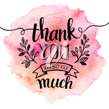 Thank you so mach. Hand lettering. Watercolor background EPS 10