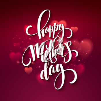 Happy Mothers Day lettering. Handmade calligraphy vector illustration. Mothers day card with heart background EPS10
